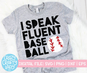 I Speak Fluent Baseball SVG Cut File
