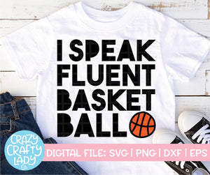 I Speak Fluent Basketball SVG Cut File