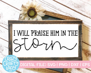 I Will Praise Him in the Storm SVG Cut File