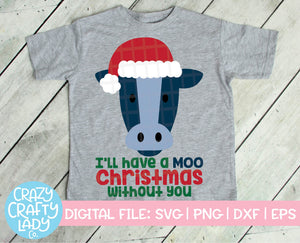 I'll Have a Moo Christmas Without You SVG Cut File