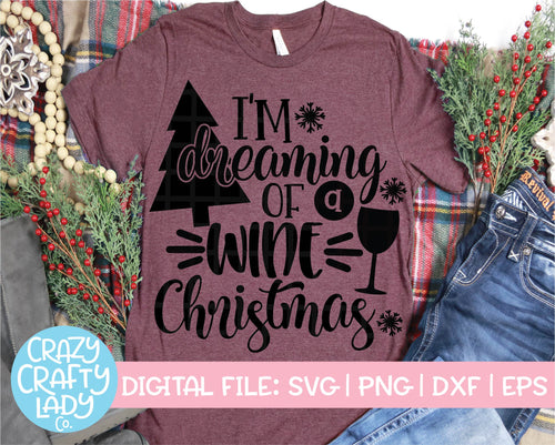 I'm Dreaming of a Wine Christmas SVG Cut File