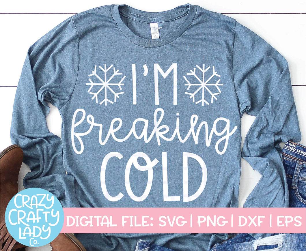 I'm Freaking Cold SVG Cut File