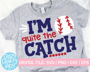 I'm Quite the Catch SVG Cut File