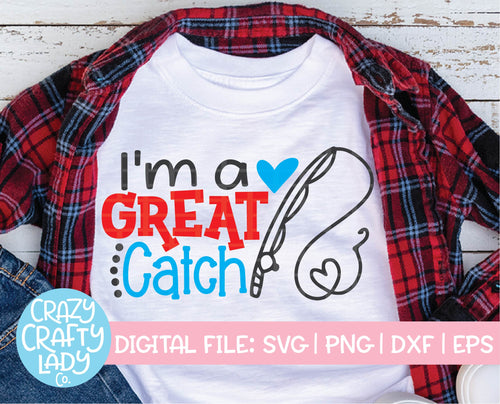 I'm a Great Catch SVG Cut File