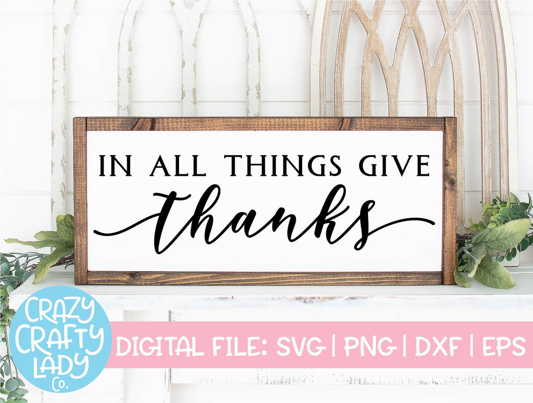 In All Things Give Thanks SVG Cut File