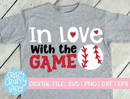 In Love with the Game Baseball SVG Cut File