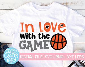 In Love with the Game Basketball SVG Cut File