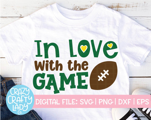 In Love with the Game Football SVG Cut File