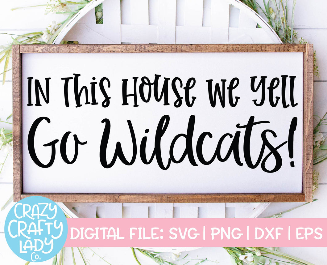 In This House We Yell Go Wildcats SVG Cut File