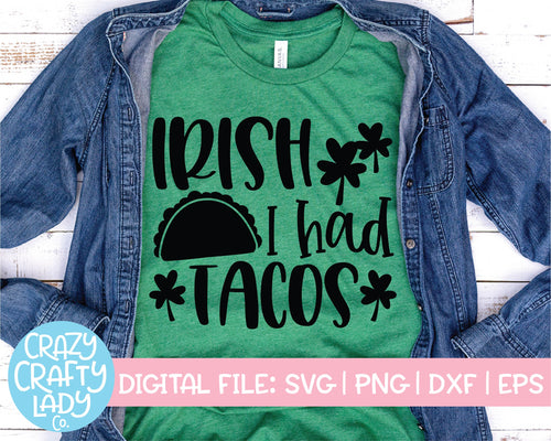Irish I Had Tacos SVG Cut File