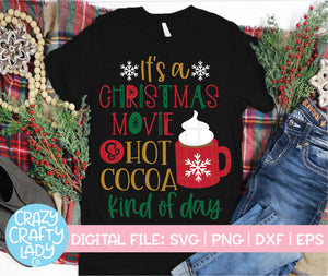 It's a Christmas Movie & Hot Cocoa Kind of Day SVG Cut File