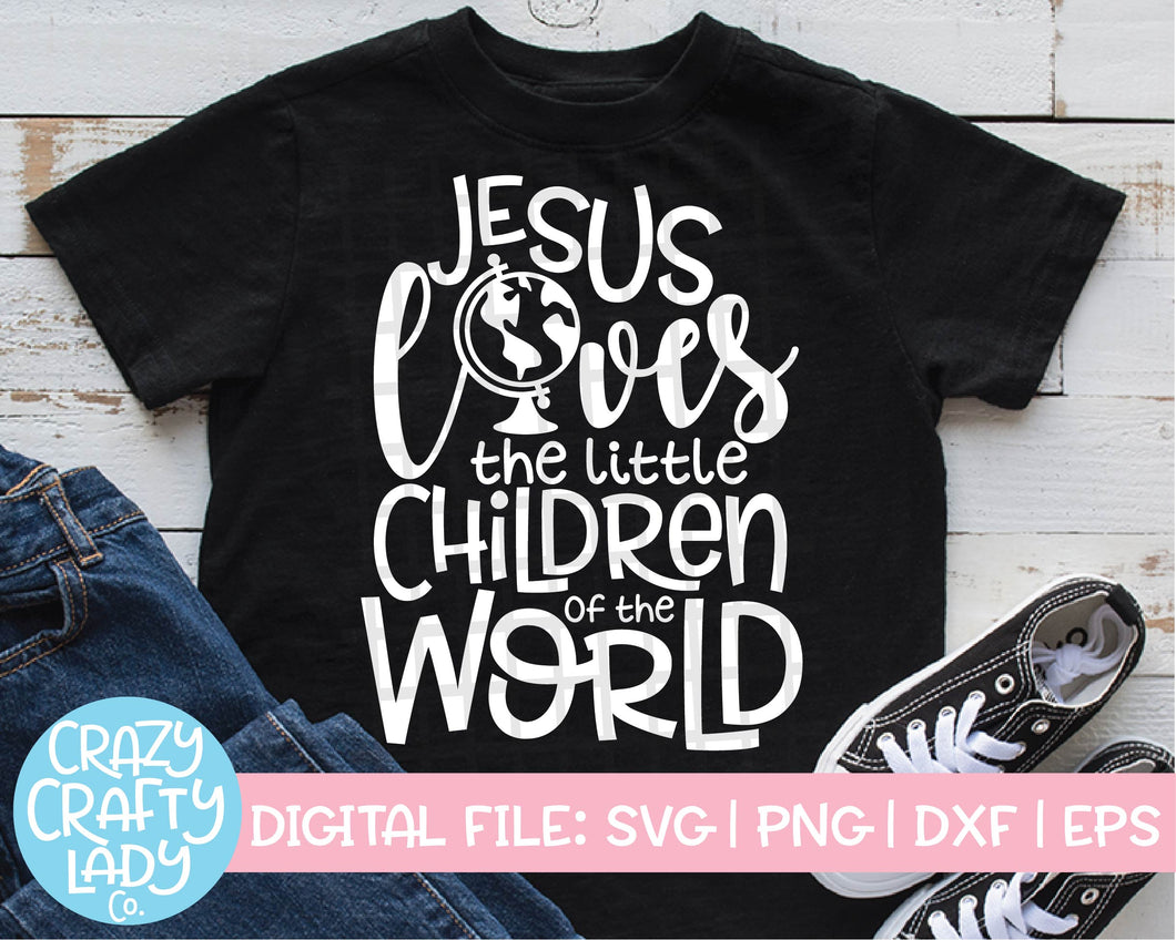 Jesus Loves the Little Children of the World SVG Cut File