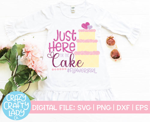 Just Here for the Cake SVG Cut File
