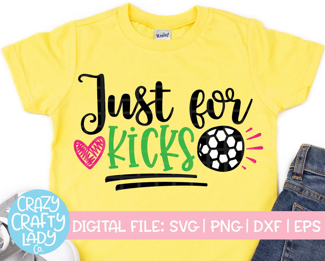 Just for Kicks SVG Cut File