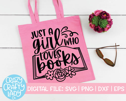 Just a Girl Who Loves Books SVG Cut File