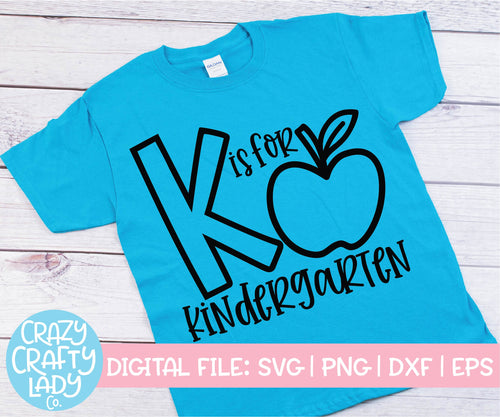 K Is for Kindergarten SVG Cut File