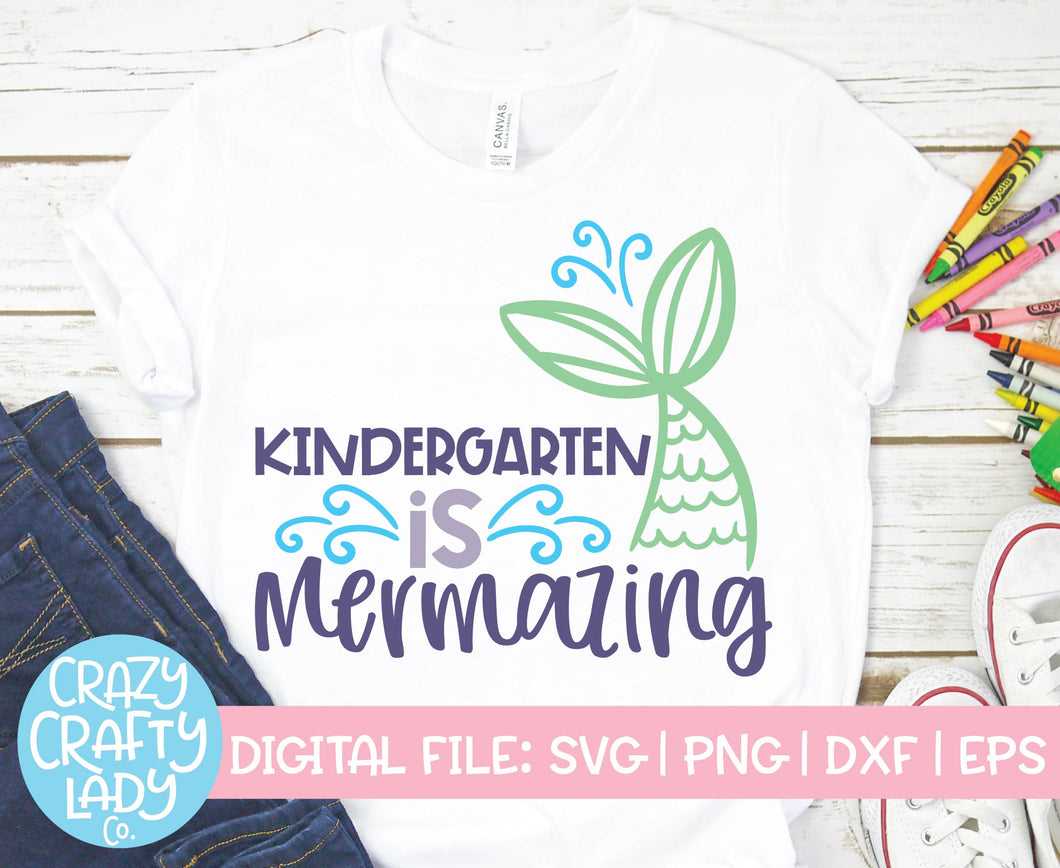 Kindergarten Is Mermazing SVG Cut File