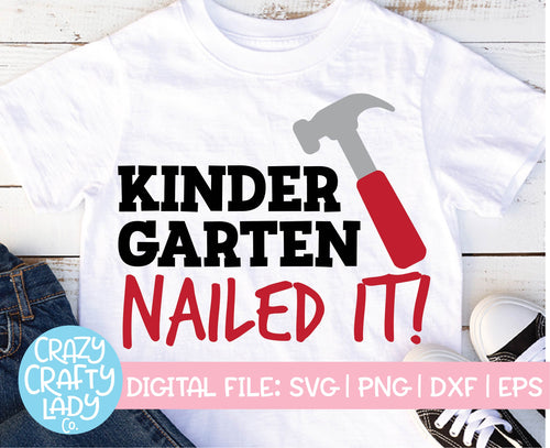 Kindergarten: Nailed It SVG Cut File