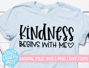 Kindness Begins with Me SVG Cut File
