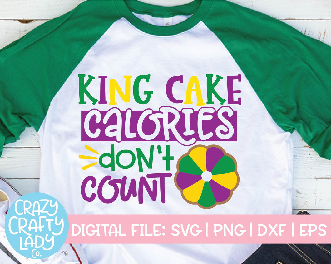 King Cake Calories Don't Count SVG Cut File