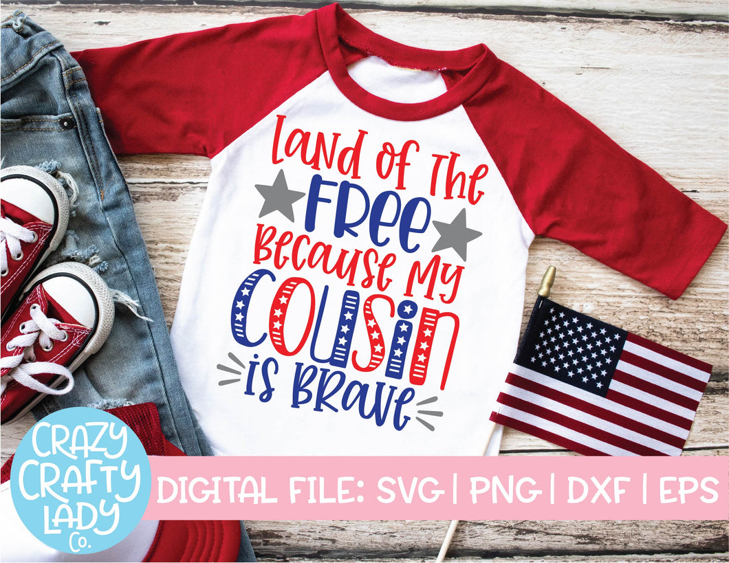 Land of the Free Because My Cousin Is Brave SVG Cut File