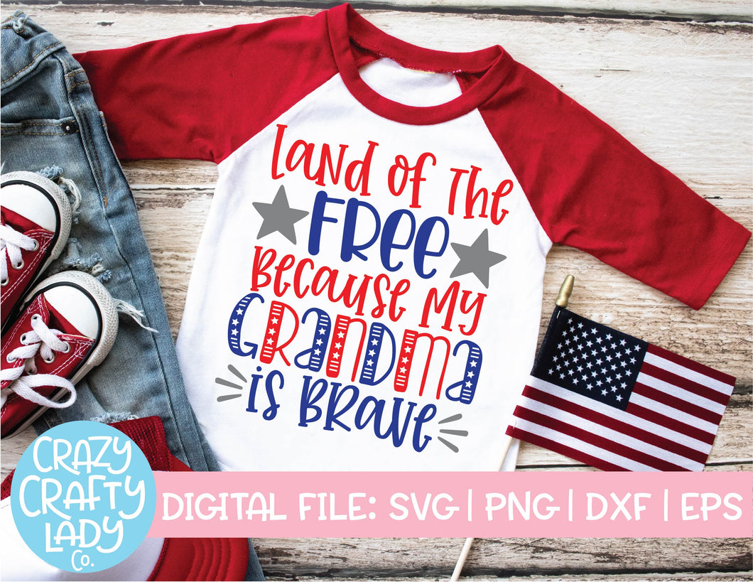 Land of the Free Because My Grandma Is Brave SVG Cut File
