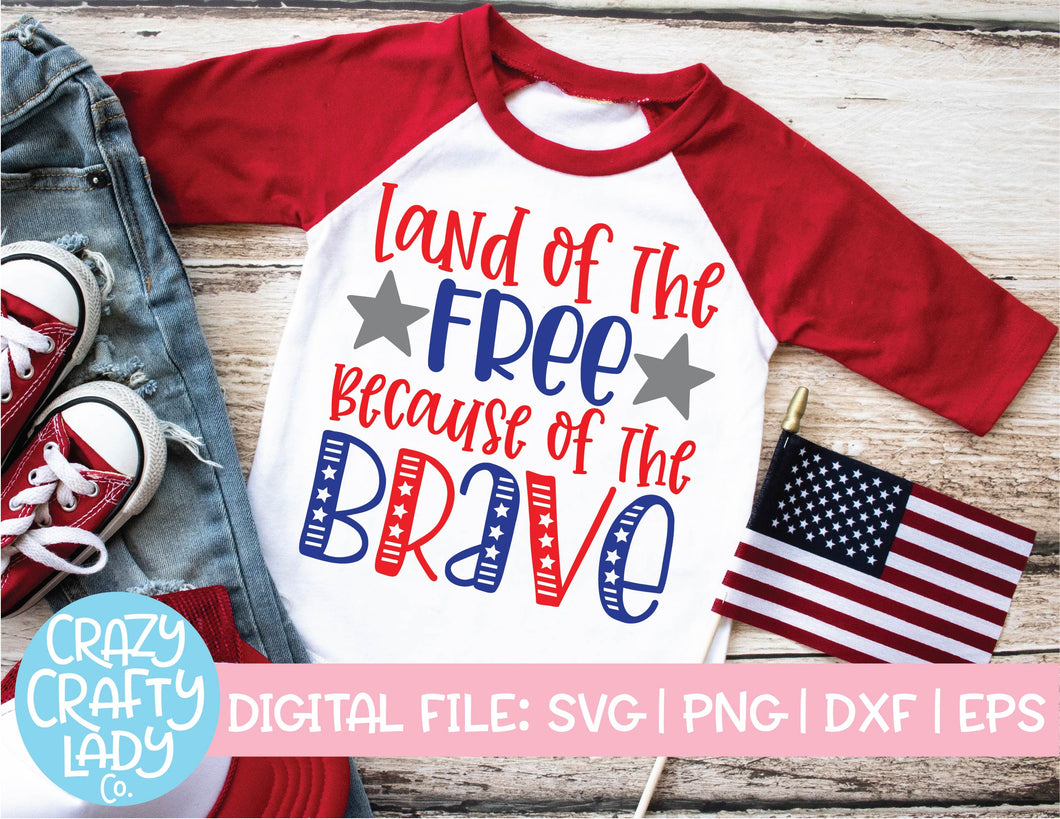 Land of the Free Because of the Brave SVG Cut File