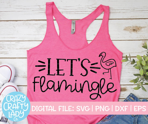 Let's Flamingle SVG Cut File