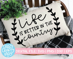 Life Is Better in the Country SVG Cut File