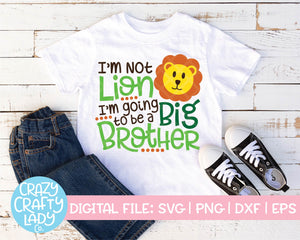 I'm Not Lion, I'm Going to Be a Big Brother SVG Cut File