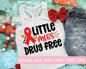 Little Miss Drug Free SVG Cut File