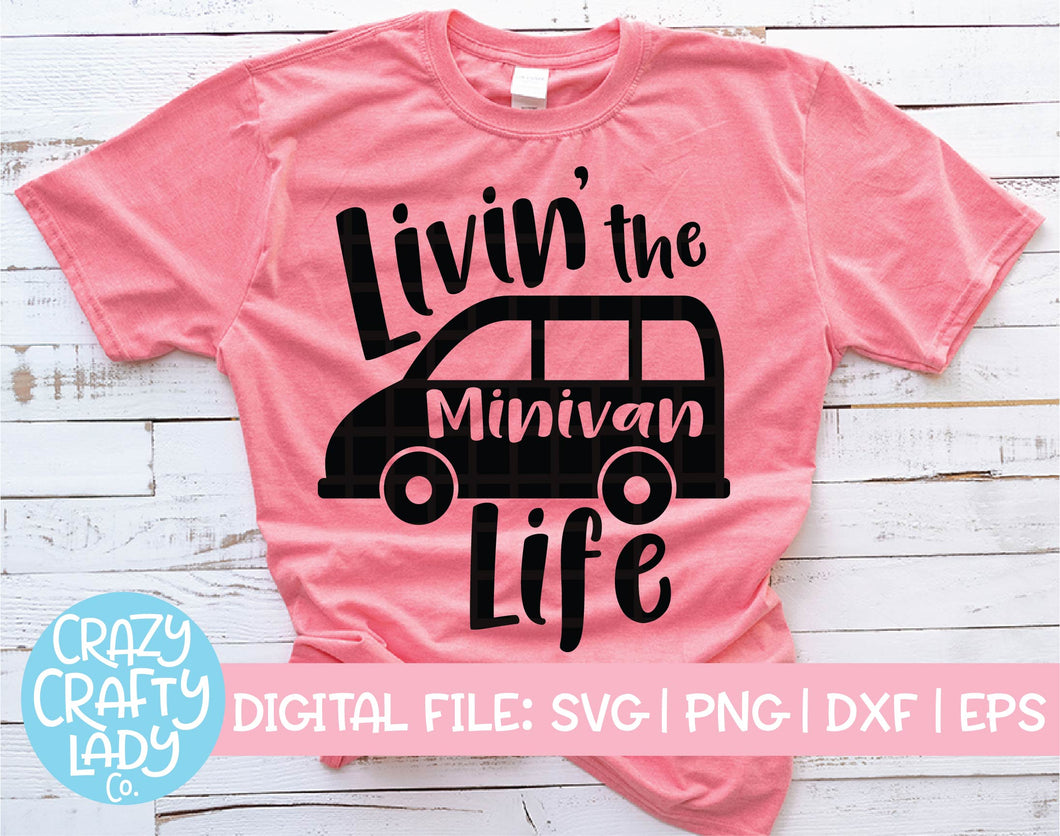 Livin' the Minivan Life SVG Cut File