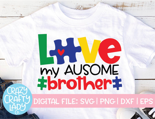 Love My Ausome Brother SVG Cut File