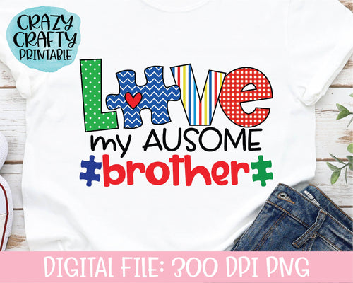 Love My Ausome Brother PNG Printable File