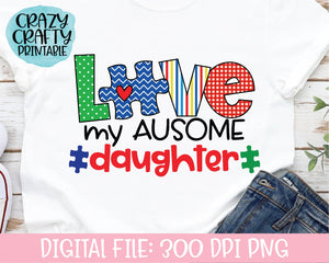 Love My Ausome Daughter PNG Printable File