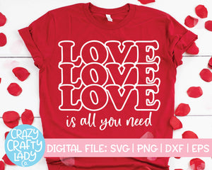 Love Is All You Need SVG Cut File