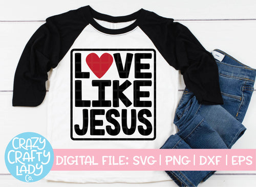 Love Like Jesus SVG Cut File