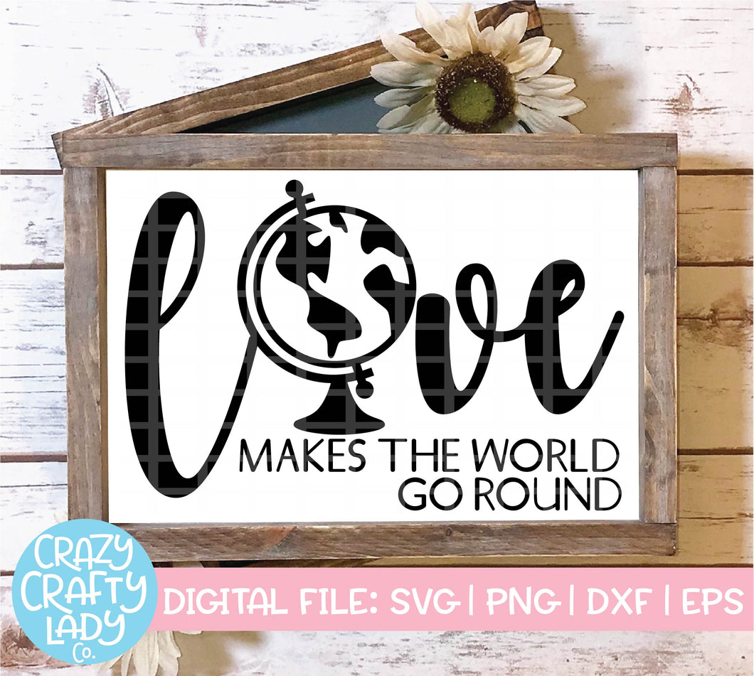 Love Makes the World Go Round SVG Cut File