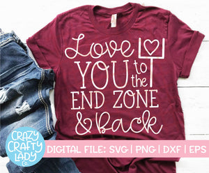 Love You to the End Zone and Back SVG Cut File