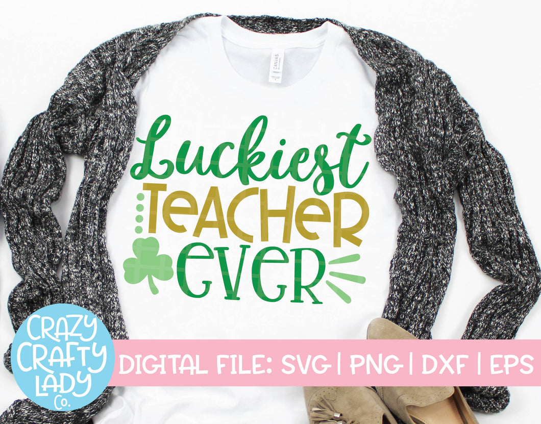 Luckiest Teacher Ever SVG Cut File