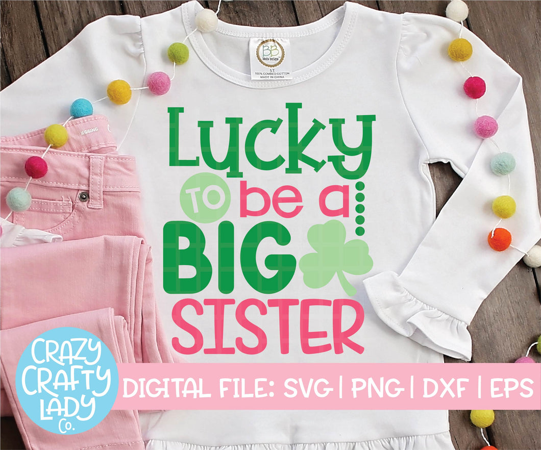 Lucky to Be a Big Sister SVG Cut File
