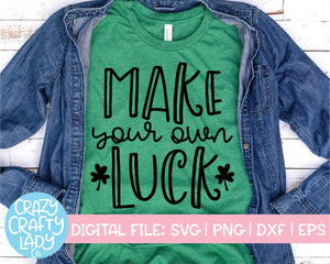 Make Your Own Luck SVG Cut File