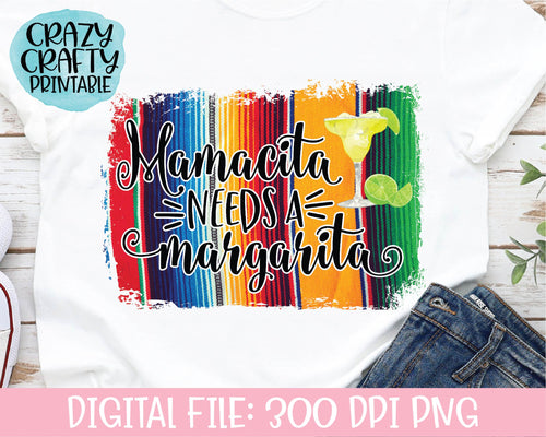 Mamacita Needs a Margarita PNG Printable File