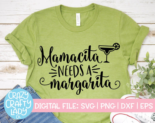 Mamacita Needs a Margarita SVG Cut File