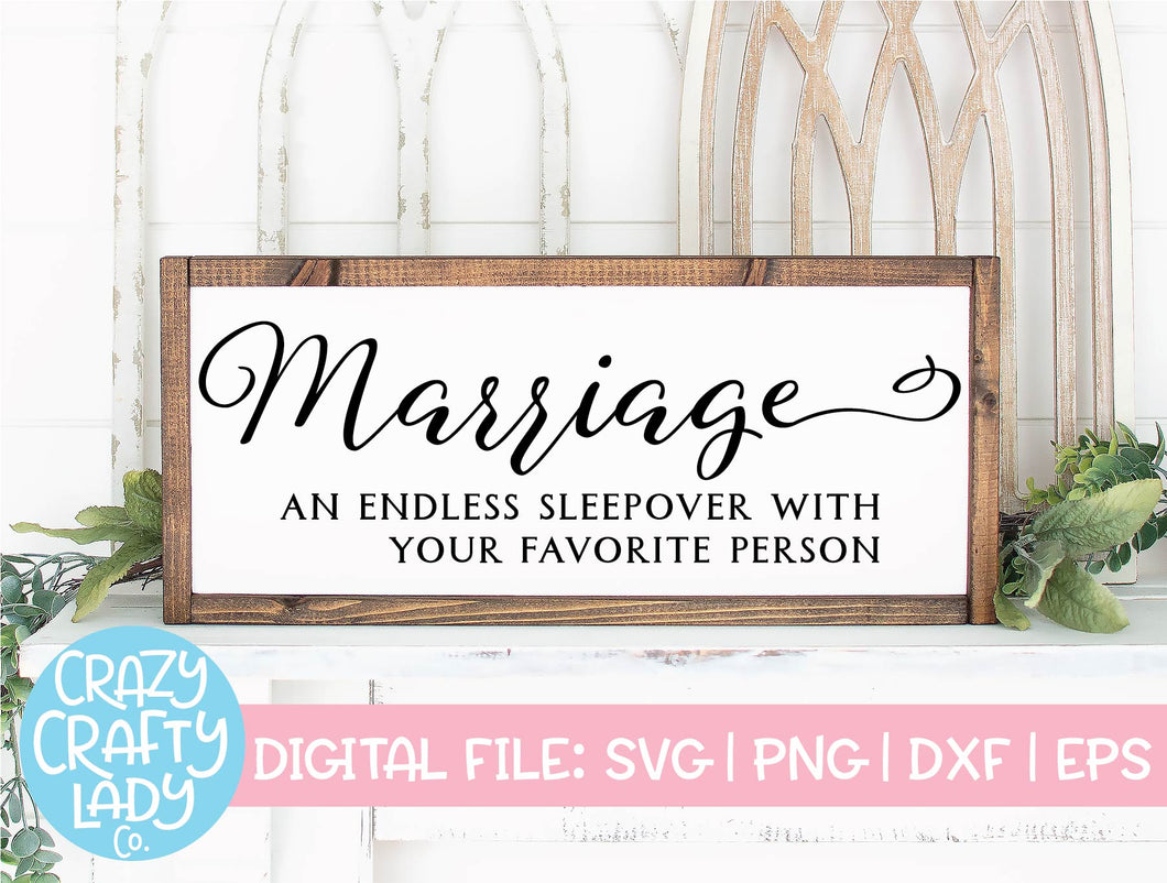 Marriage: An Endless Sleepover with Your Favorite Person SVG Cut File