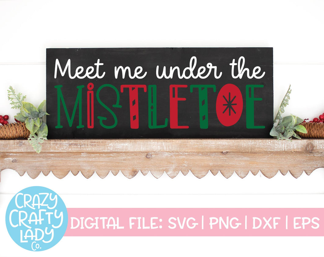 Meet Me Under the Mistletoe SVG Cut File