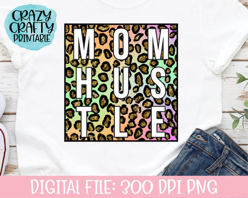 Mom Hustle PNG Printable File