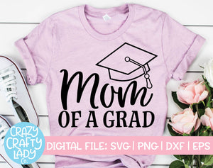 Mom of a Grad SVG Cut File
