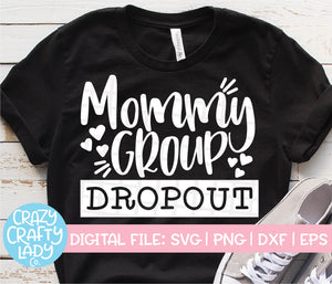 Mommy Group Dropout SVG Cut File