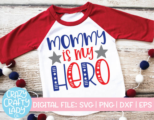 Mommy Is My Hero SVG Cut File